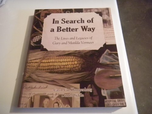 9780980008418: In Search of a Better Way: The Lives and Legacies of Gary and Matilda Vermeer