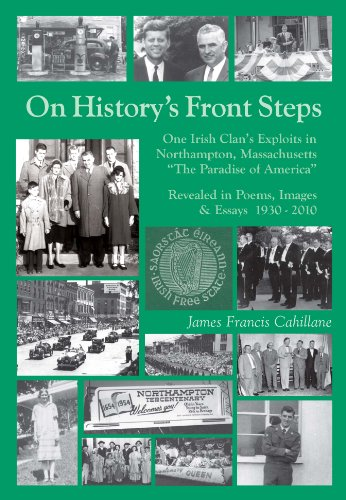 On History's Front Steps: One Irish Clan's Exploits in Northampton, Massachusetts, the ...