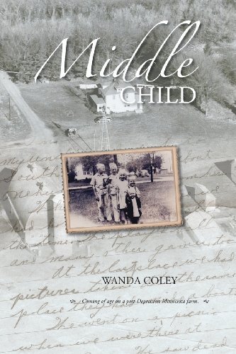 Middle Child: Coming of Age on a Post-Depression Minnesota Farm: Coley, Wanda