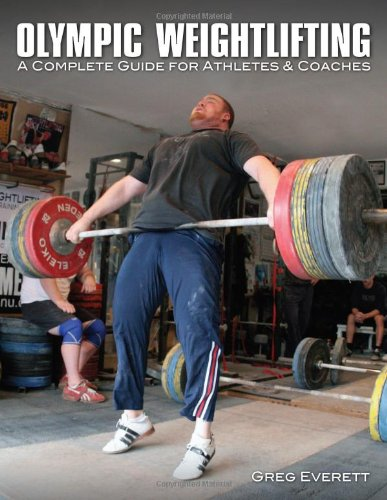 9780980011104: Olympic Weightlifting: A Complete Guide for Athletes & Coaches [Taschenbuch] by