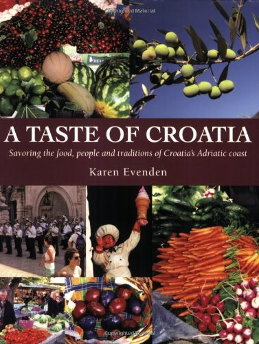 A Taste of Croatia: Evenden, Karen