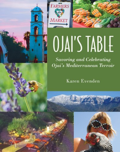 Ojai's Table : Savoring and Celebrating Ojai's: Karen Evenden