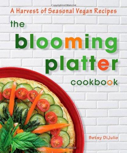 9780980013139: The Blooming Platter Cookbook: A Harvest of Seasonal Vegan Recipes