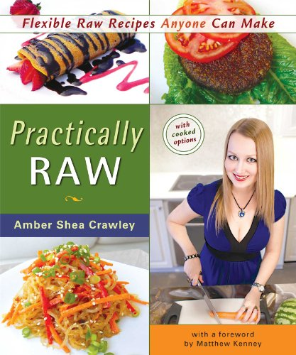 9780980013153: Practically Raw: Flexible Raw Recipes Anyone Can Make