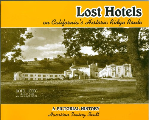 9780980014402: Lost Hotels on California's Historic Ridge Route