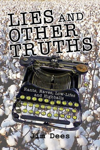 9780980016444: Lies and Other Truths: Rants, Raves, Low-Lifes and Highballs