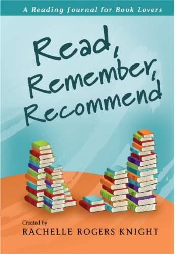 9780980017403: Read, Remember, Recommend; A Reading Journal for Book Lovers