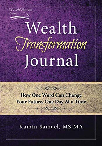 9780980022384: Wealth Transformation Journal: How One Word Can Change Your Future, One Day At a Time (Wealth Success) (Volume 1)