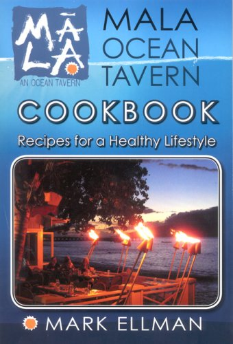 9780980024104: Mala Ocean Tavern Cookbook, Recipes for a Healthy Lifestyle