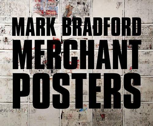 9780980024227: Mark Bradford: Merchant Posters