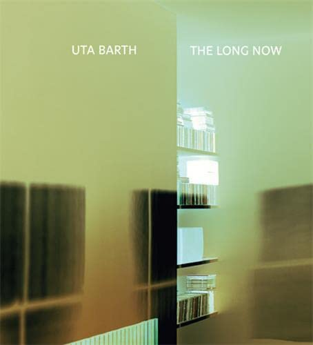 Uta Barth: The Long Now (9780980024241) by Jonathan Crary; Holly Myers