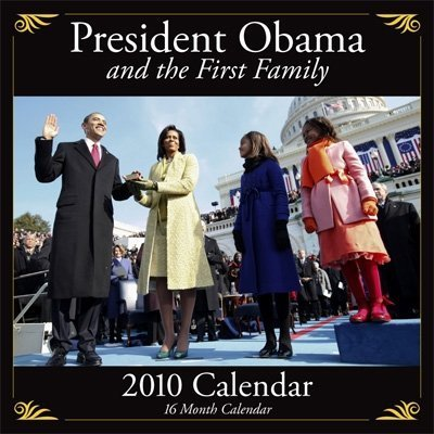 9780980025033: President Obama and the First Family 2010 Wall Calendar