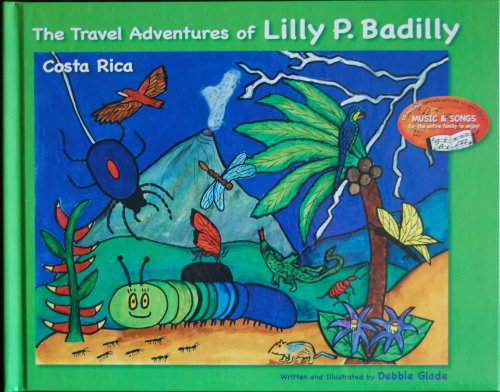 9780980030792: The Travel Adventures of Lilly P Badilly: Costa Rica