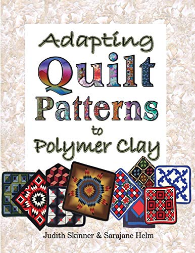 9780980031201: Adapting Quilt Patterns to Polymer Clay