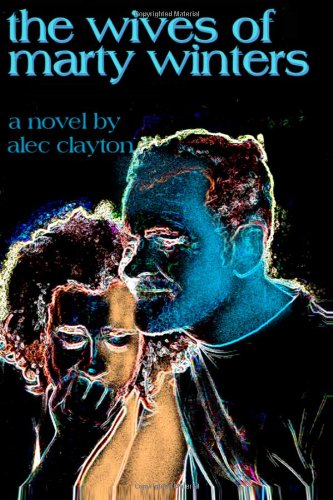 The Wives of Marty Winters: Alec Clayton