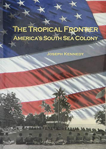 9780980033151: The Tropical Frontier: America's South Sea Colony