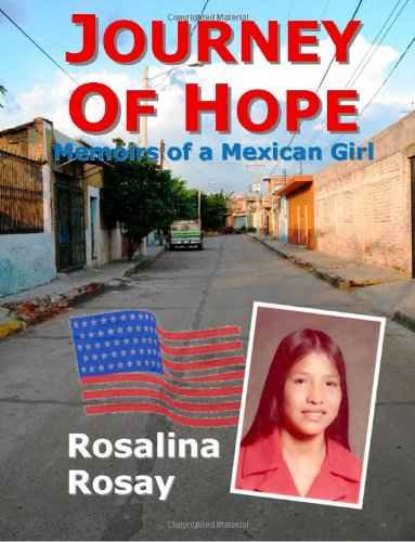 Journey of Hope, Memoirs of a Mexican: Rosalina Rosay