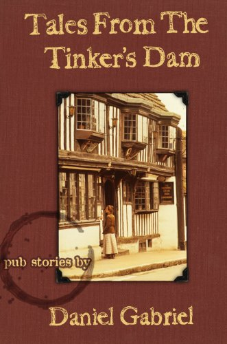 Tales from The Tinker's Dam: Daniel Gabriel