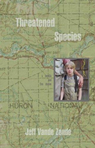 Threatened Species - A novella and five stories: Jeff Vande Zande
