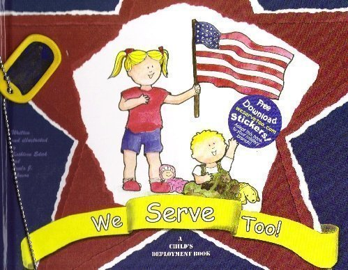 9780980038705: We Serve Too! (A Child's Deployment Book)