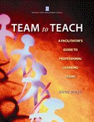 9780980039344: Team to Teach: A Facilitator's Guide to Professional Learning Teams