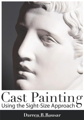 9780980045437: Cast Painting Using the Sight-Size Approach
