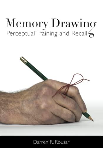 Memory Drawing: Perceptual Training and Recall: Rousar, Darren R.