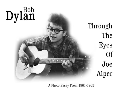 Bob Dylan Through The Eyes Of Joe Alper: George Alper