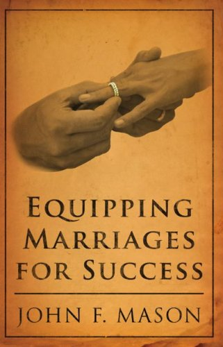 Equipping Marriages for Success: John F. Mason
