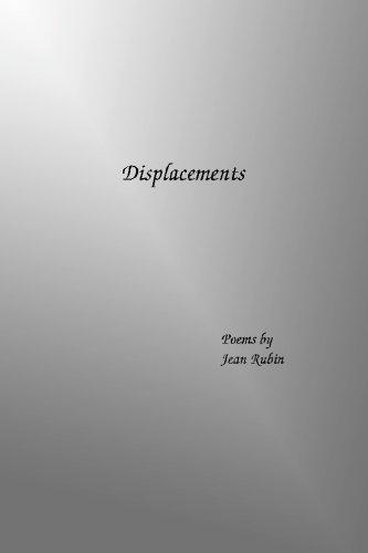 Displacements: Poems by Jean Rubin: Rubin, Jean