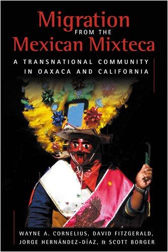 Migration of the Mexican Mixteca: Wayne A Cornelius, David Fitzgerald