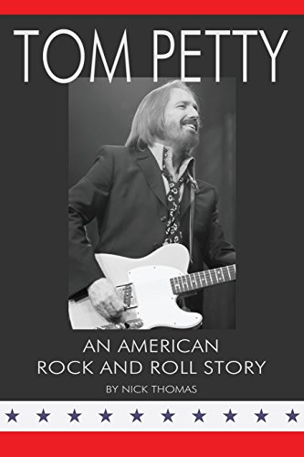 9780980056198: Tom Petty: An American Rock and Roll Story