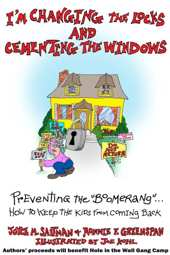 I'm Changing the Locks & Cementing the Windows: Greenspan, Joyce M. Saltman & Ronne F.
