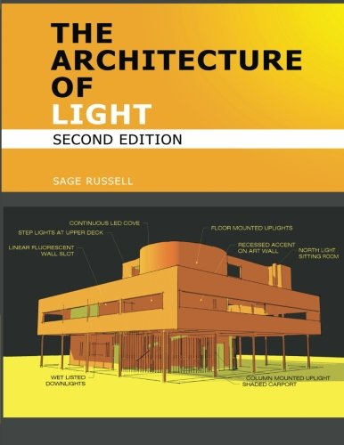 9780980061710: The Architecture Of Light (2nd Edition): A textbook of procedures and practices for the Architect, Interior Designer and Lighting Designer.
