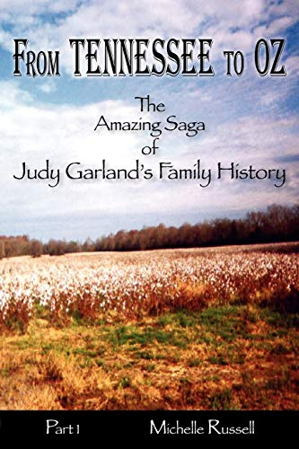 From Tennessee to Oz - The Amazing Saga of Judy Garland's Family History, Part 1: Russell, ...