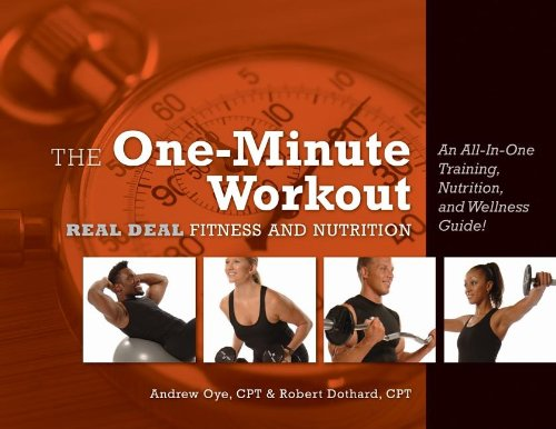 9780980064926: The One-Minute Workout: Real Deal Fitness and Nutrition