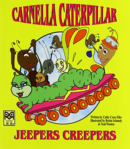 9780980067569: Carnella Caterpillar: Jeepers Creepers