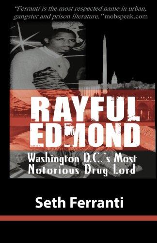 9780980068771: Rayful Edmond: Washington Dc's Most Notorious Drug Lord