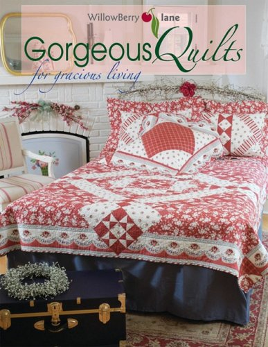 9780980068863: WillowBerry lane Gorgeous Quilts for gracious living