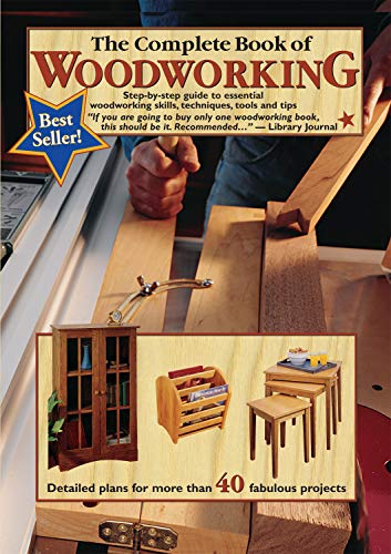 The Complete Book of Woodworking: Step-by-Step Guide