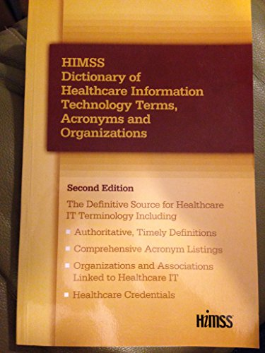 9780980069754: HIMSS Dictionary of Healthcare Information Technology Terms, Acronyms and Organizations, 2nd Edition
