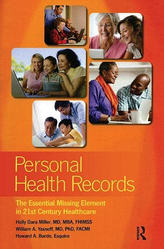 9780980069761: Personal Health Records: The Essential Missing Element in 21st Century Healthcare (HIMSS Book Series)