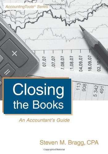9780980069952: Closing the Books: An Accountant's Guide