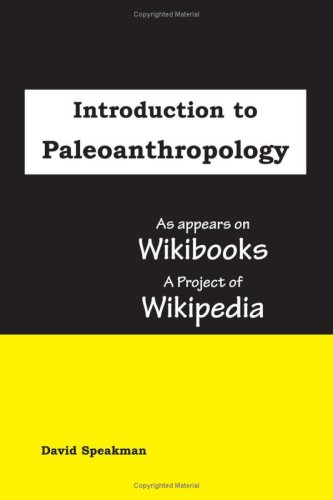 9780980070750: Introduction to Paleoanthropology: as appears on Wikibooks, a project of Wikipedia