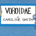 Voroidae: Caroline Smith