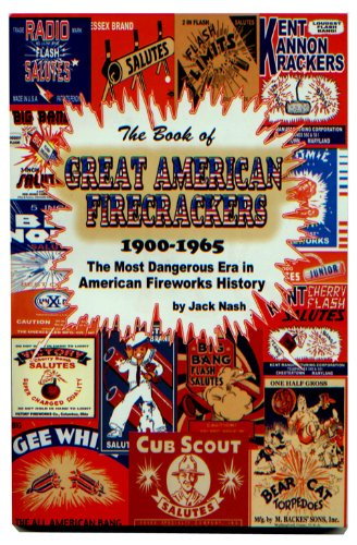 9780980074246: The Book of Great American Firecrackers 1900-1965