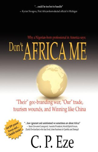 """Don't Africa Me: """"Their"""" geo-branding war, """"Our"""" trade, tourism wounds, ..."""