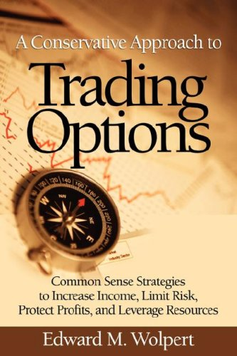 9780980076905: A Conservative Approach to Trading Options: Common Sense Strategies to Increase Income, Limit Risk, Protect Profits, and Leverage Resources