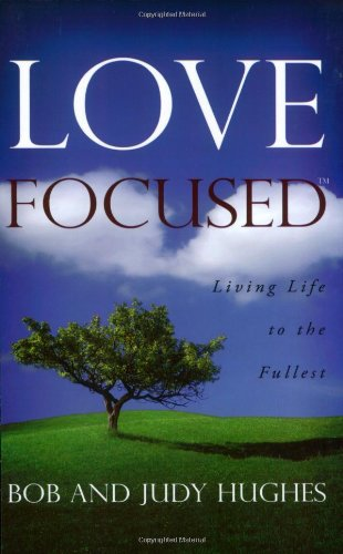 9780980077209: Love Focused: Living Life to the Fullest