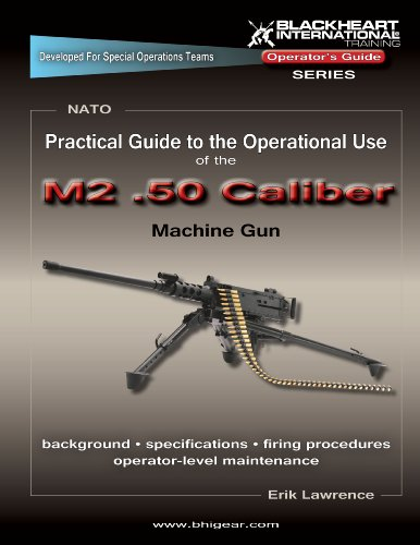 9780980080339: Practical Guide to the Operational Use of the M2 Browning, .50 Caliber Heavy Machine Gun